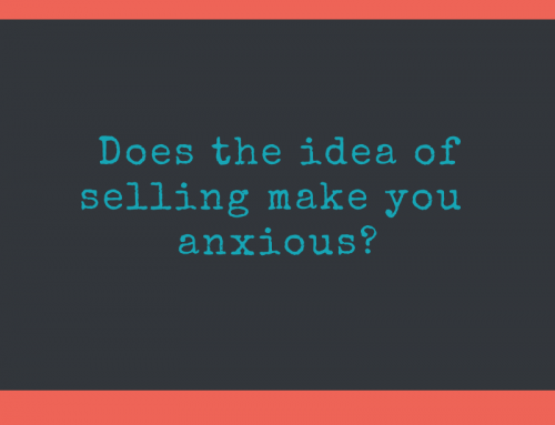 Does the thought of sales make you feel anxious?