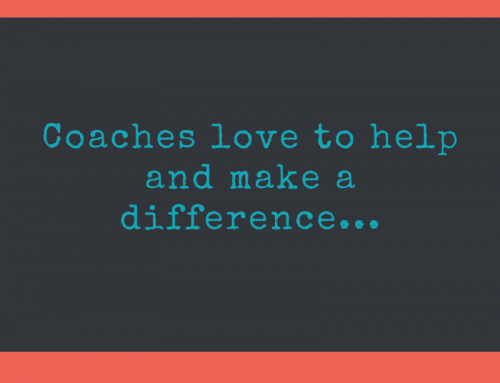 Coaches love to help and make a difference